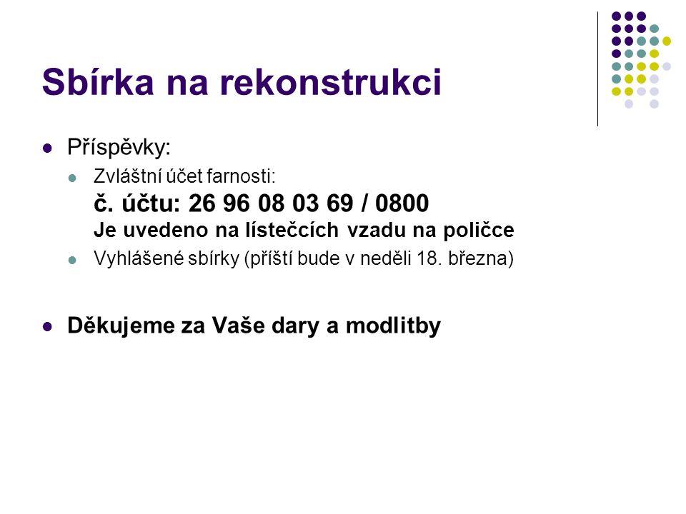  Příspěvky:  Zvláštní účet farnosti: č.