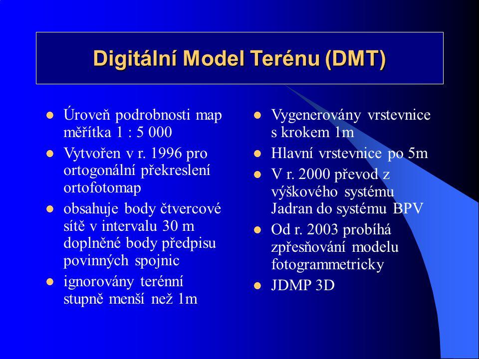 Digitální Model Terénu (DMT)  Úroveň podrobnosti map měřítka 1 : 5 000  Vytvořen v r. 1996 pro ortogonální překreslení ortofotomap  obsahuje body č