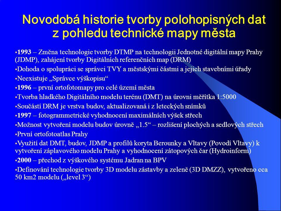  1993 – Změna technologie tvorby DTMP na technologii Jednotné digitální mapy Prahy (JDMP), zahájení tvorby Digitálních referenčních map (DRM)  Dohod