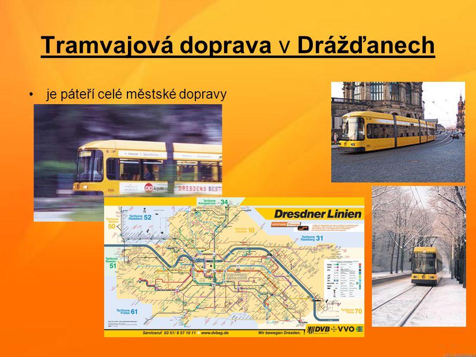 Tramvajová doprava v Drážďanech •je páteří celé městské dopravy