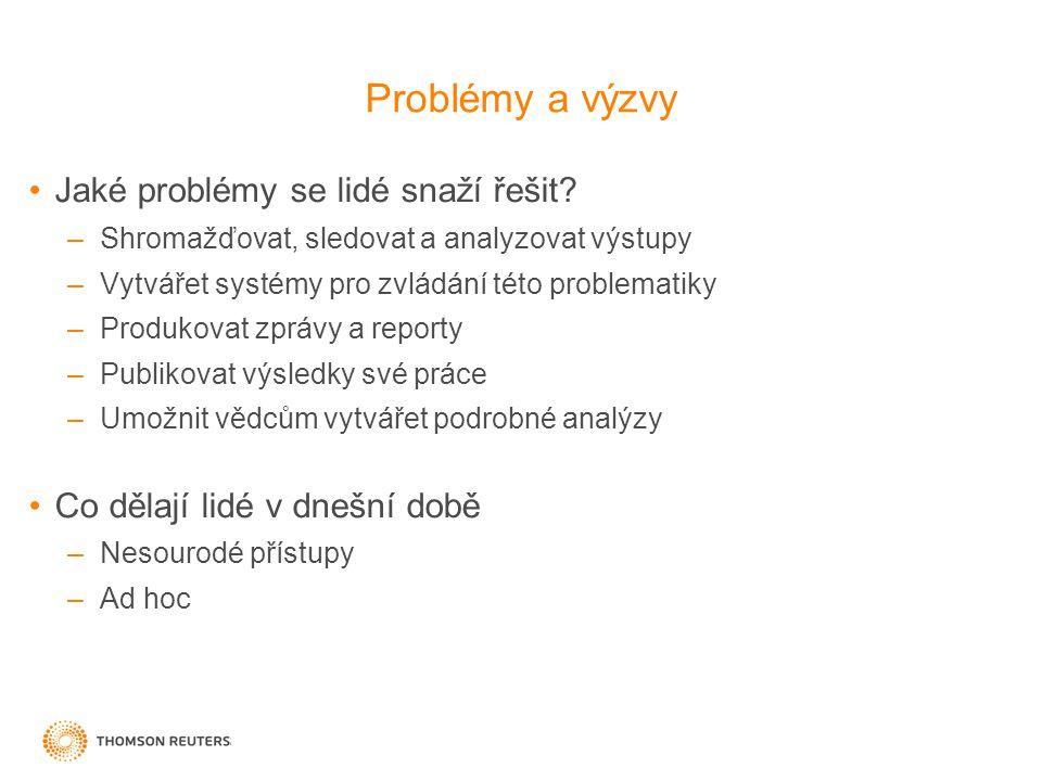 Problémy a výzvy •Jaké problémy se lidé snaží řešit.