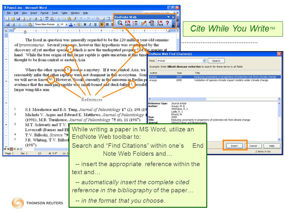 "References Cite While You Write ™ While writing a paper in MS Word, utilize an EndNote Web toolbar to: Search and ""Find Citations"" within one's End No"