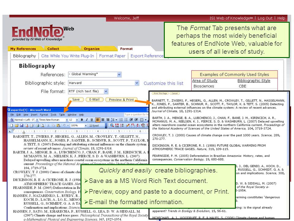 The Format Tab presents what are perhaps the most widely beneficial features of EndNote Web, valuable for users of all levels of study. Quickly and ea