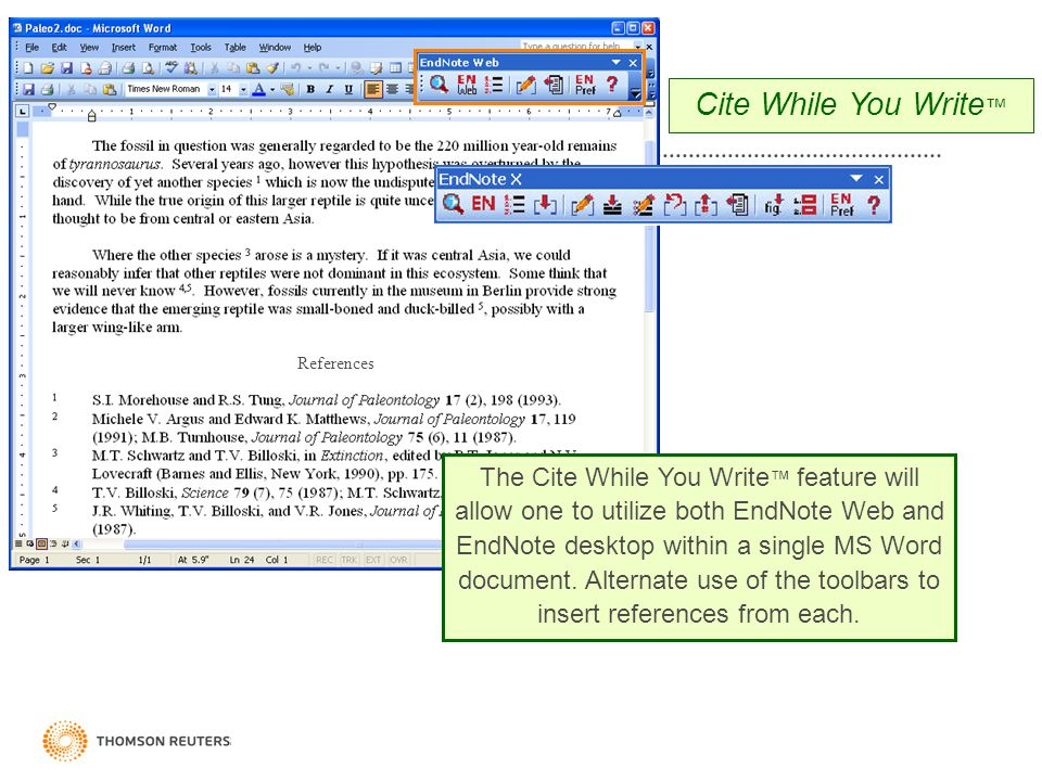References Cite While You Write ™ The Cite While You Write ™ feature will allow one to utilize both EndNote Web and EndNote desktop within a single MS