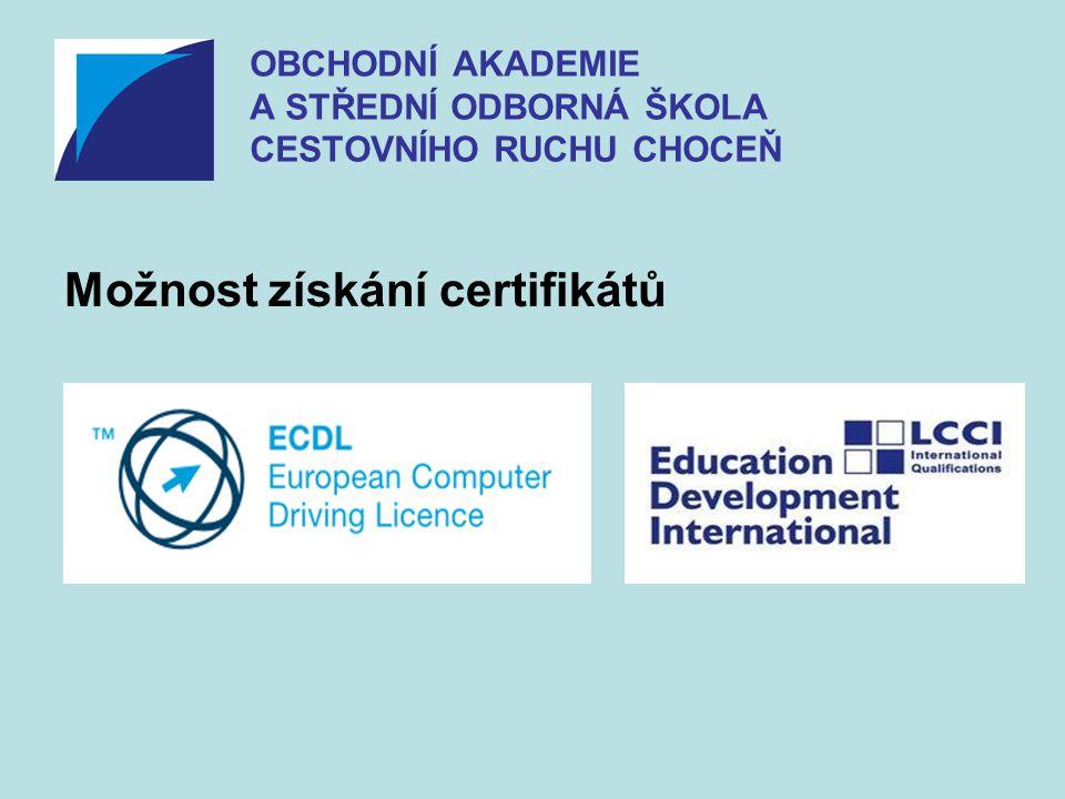 Možnost získání certifikátů OBCHODNÍ AKADEMIE A STŘEDNÍ ODBORNÁ ŠKOLA CESTOVNÍHO RUCHU CHOCEŇ