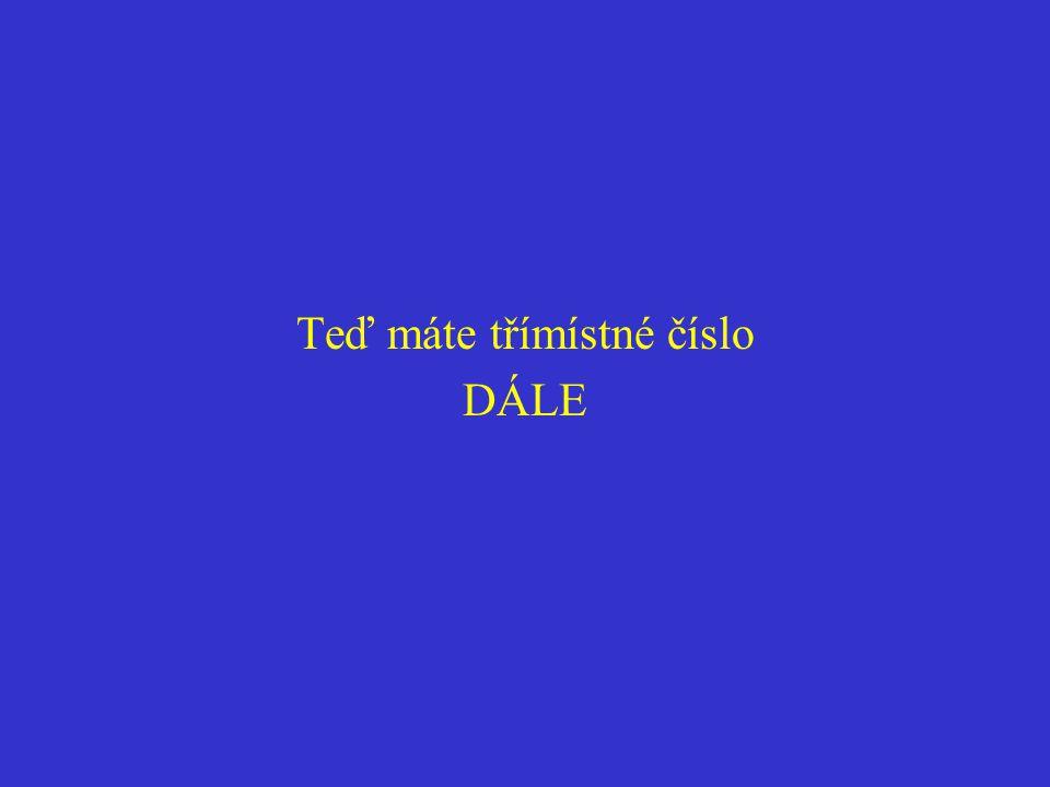 Teď máte třímístné číslo DÁLE