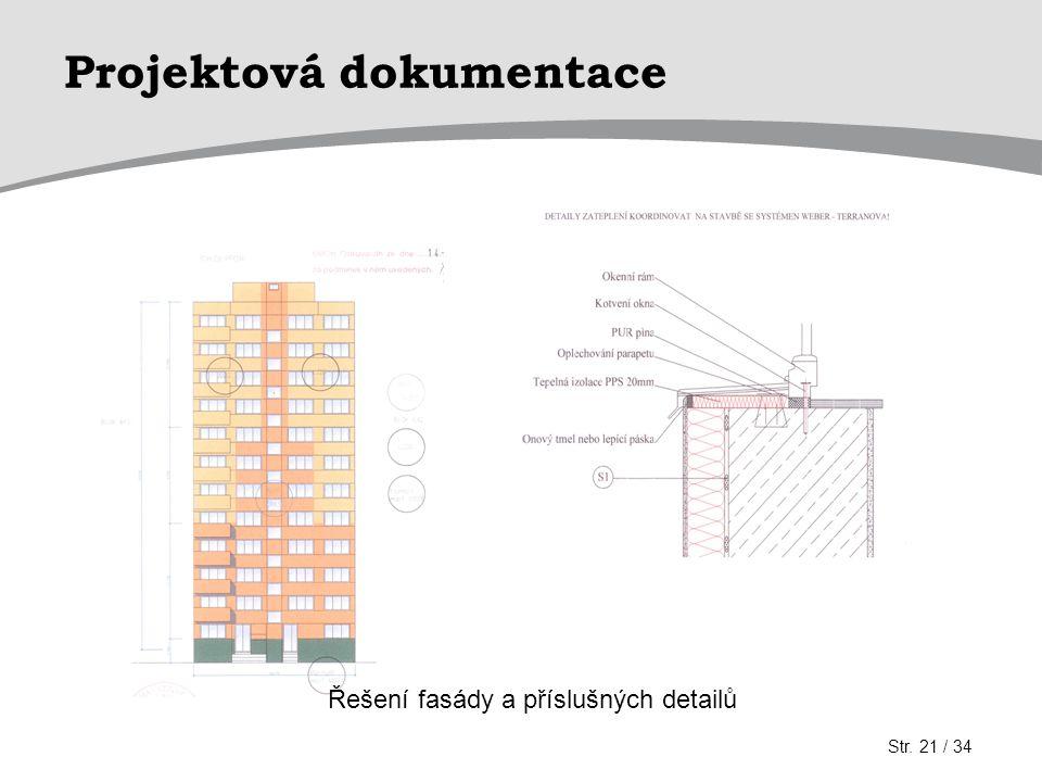 Projektová dokumentace Řešení fasády a příslušných detailů Str. 21 / 34