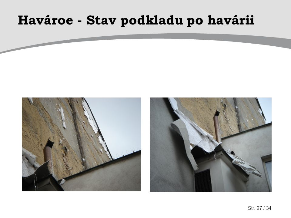 Havároe - Stav podkladu po havárii Str. 27 / 34