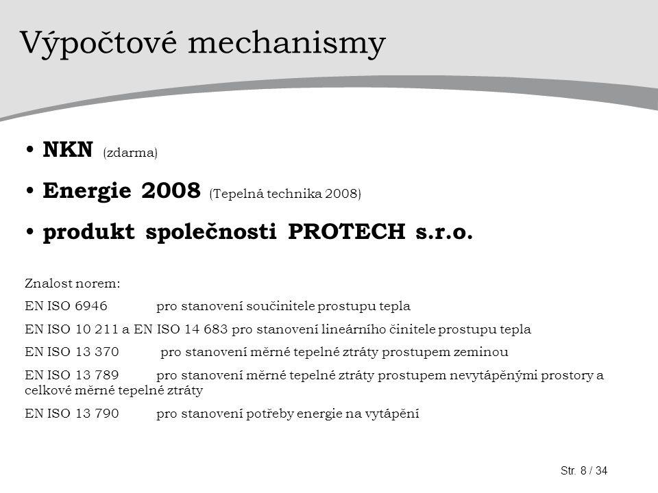 Výpočtové mechanismy • NKN (zdarma) • Energie 2008 (Tepelná technika 2008) • produkt společnosti PROTECH s.r.o.