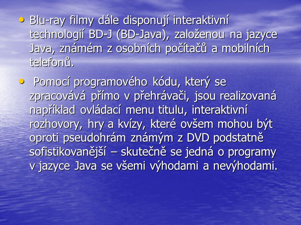 • Blu-ray filmy dále disponují interaktivní technologií BD-J (BD-Java), založenou na jazyce Java, známém z osobních počítačů a mobilních telefonů. • P
