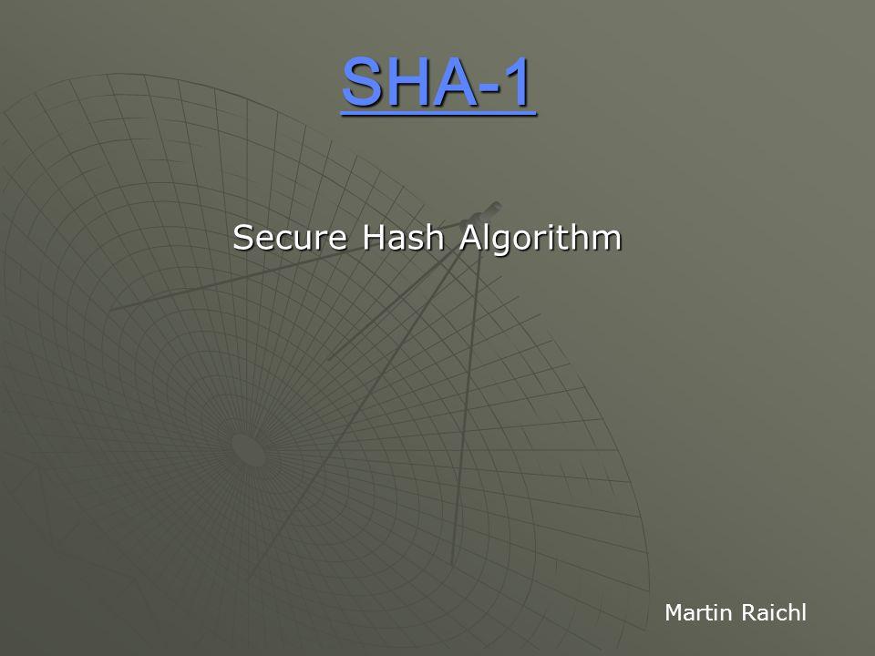 SHA-1 Secure Hash Algorithm Martin Raichl
