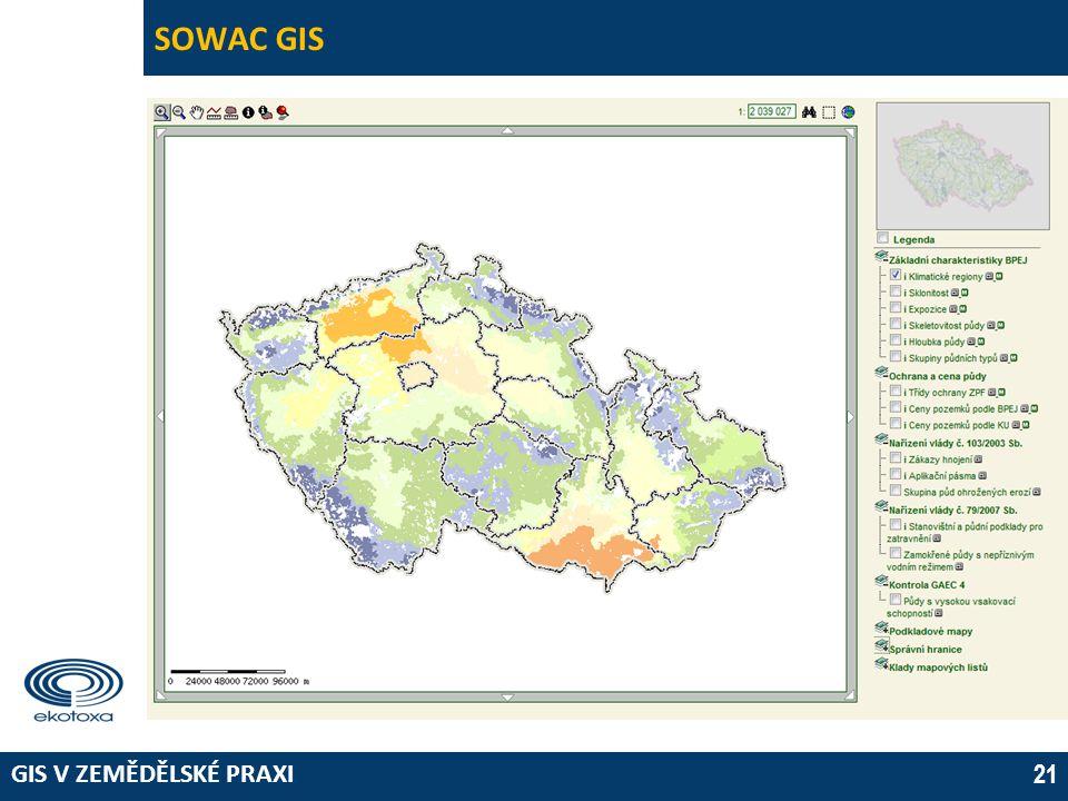 GIS V ZEMĚDĚLSKÉ PRAXI 21 SOWAC GIS