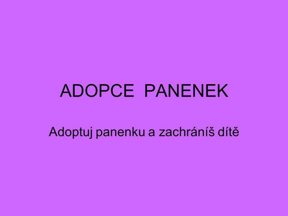 ADOPCE PANENEK Adoptuj panenku a zachráníš dítě