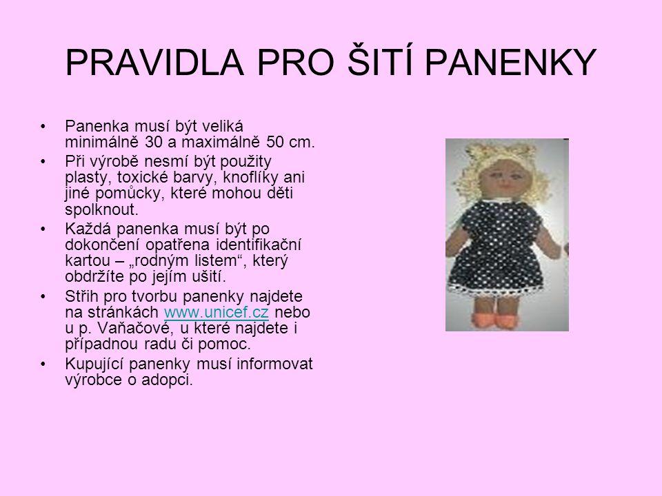 PRAVIDLA PRO ŠITÍ PANENKY •Panenka musí být veliká minimálně 30 a maximálně 50 cm.
