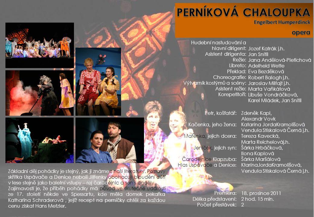 Premiéra: Délka představení: Počet přestávek: 18. prosince 2011 2 hod. 15 min. 2 Hudební nastudování a hlavní dirigent: Asistent dirigenta: Režie: Lib