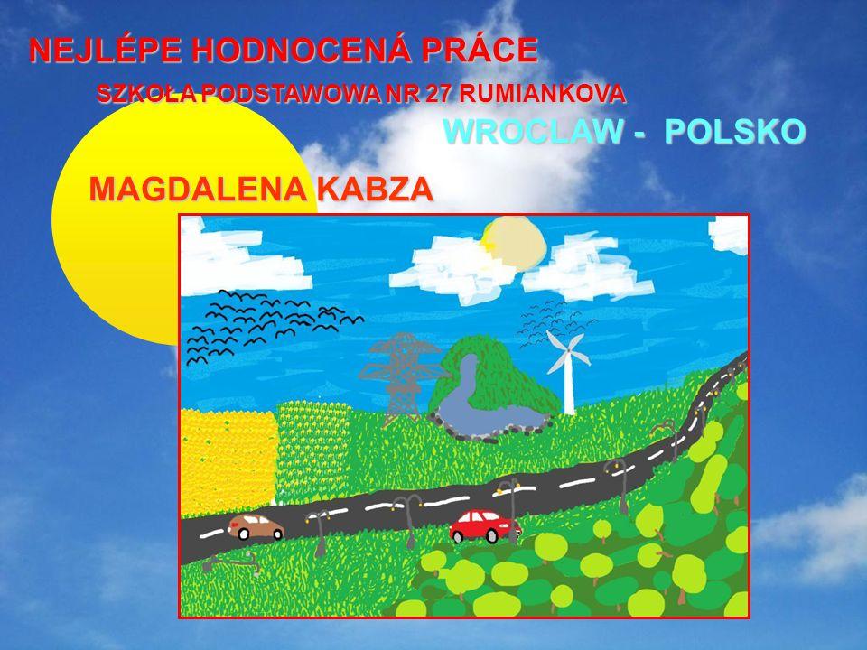 NEJLÉPE HODNOCENÁ PRÁCE NEJLÉPE HODNOCENÁ PRÁCE SZKOŁA PODSTAWOWA NR 27 RUMIANKOVA WROCLAW - POLSKO WROCLAW - POLSKO MAGDALENA KABZA MAGDALENA KABZA