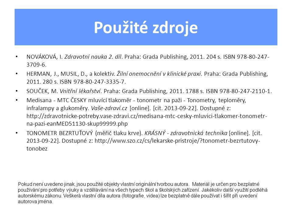 Použité zdroje • NOVÁKOVÁ, I. Zdravotní nauka 2. díl. Praha: Grada Publishing, 2011. 204 s. ISBN 978-80-247- 3709-6. • HERMAN, J., MUSIL, D., a kolekt