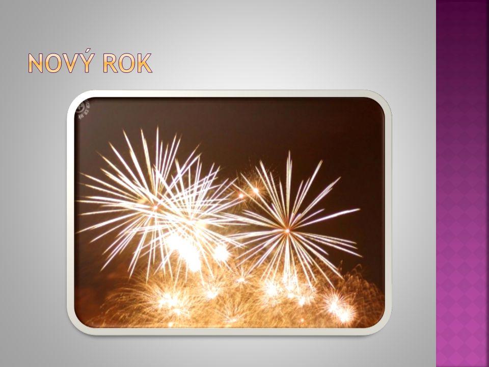 Nový rok - svátek začátku nového roku.