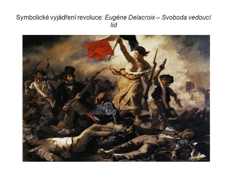 Symbolické vyjádření revoluce: Eugéne Delacroix – Svoboda vedoucí lid