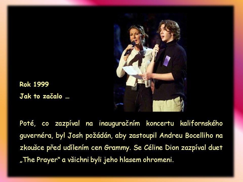 Céline Poté, co poprvé zazpíval Poté, co zazpíval na inauguračním koncertu kalifornského guvernéra, byl Josh požádán, aby zastoupil Andreu Bocelliho na zkoušce před udílením cen Grammy.