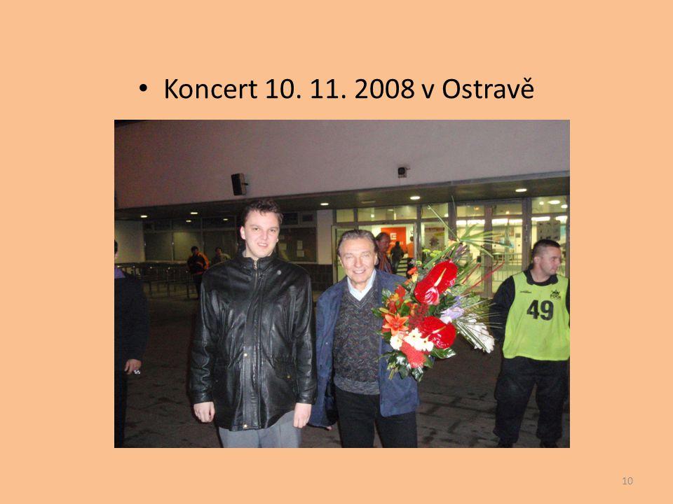 • Koncert 10. 11. 2008 v Ostravě 10