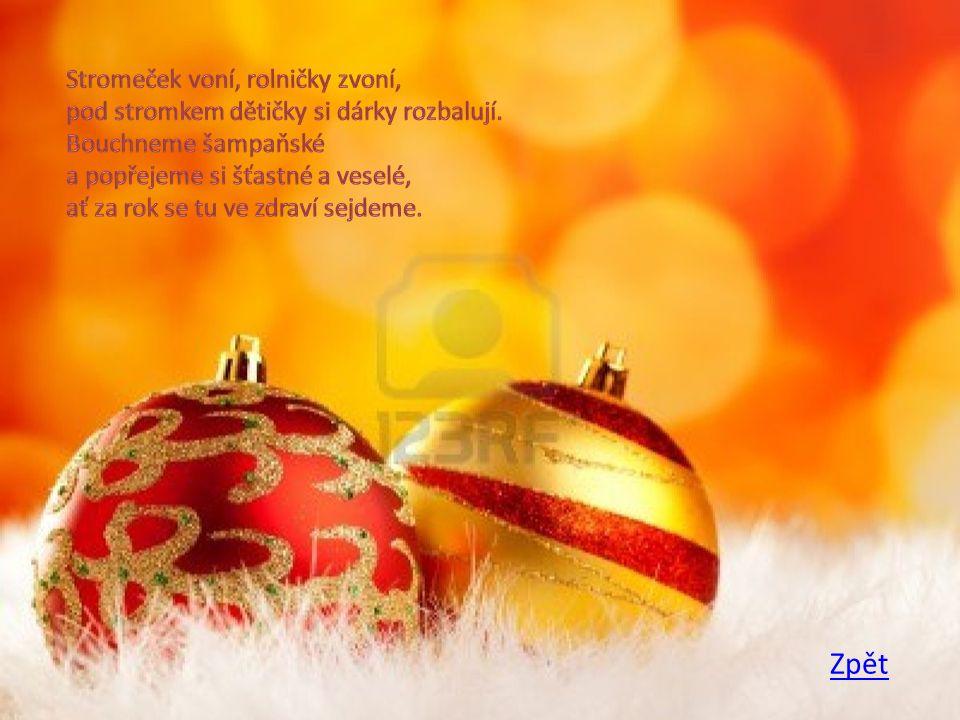 Nastal ten vánoční čas, plno dárků dostaneme zas.