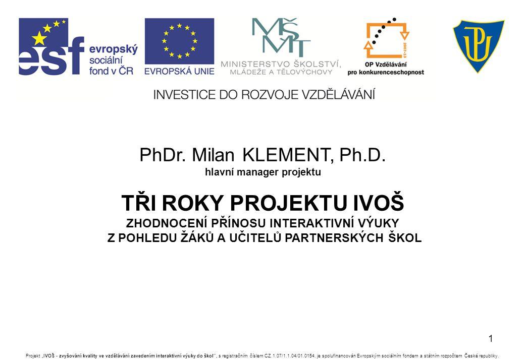 """1 Projekt """"IVOŠ - zvyšování kvality ve vzdělávání zavedením interaktivní výuky do škol , s registračním číslem CZ.1.07/1.1.04/01.0154, je spolufinancován Evropským sociálním fondem a státním rozpočtem České republiky."""