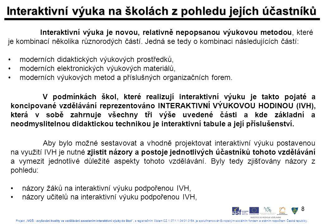 """8 Projekt """"IVOŠ - zvyšování kvality ve vzdělávání zavedením interaktivní výuky do škol , s registračním číslem CZ.1.07/1.1.04/01.0154, je spolufinancován Evropským sociálním fondem a státním rozpočtem České republiky."""