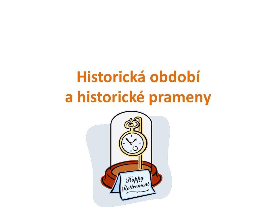 Historická období a historické prameny