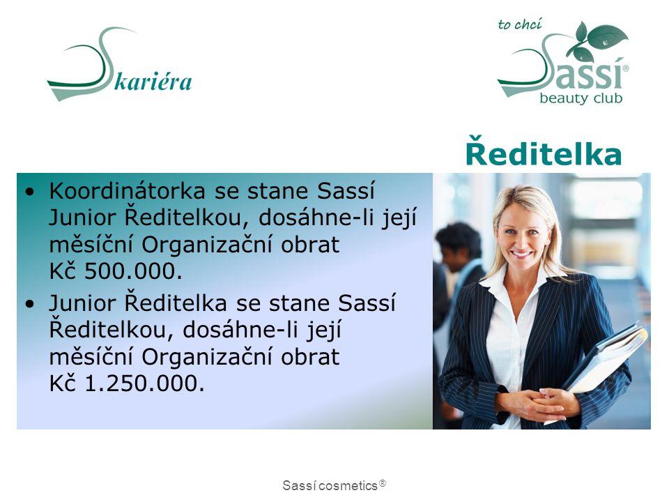 Ředitelka •Koordinátorka se stane Sassí Junior Ředitelkou, dosáhne-li její měsíční Organizační obrat Kč 500.000. •Junior Ředitelka se stane Sassí Ředi
