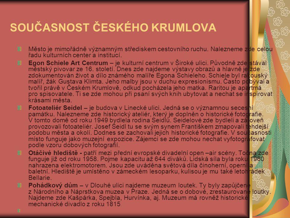 SOUČASNOST ČESKÉHO KRUMLOVA Město je mimořádně významným střediskem cestovního ruchu.