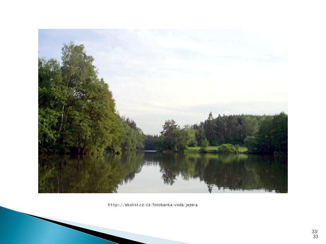 33/ 33 http:// ekolist.cz/cz/fotobanka/voda/jezera