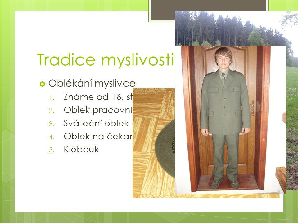 Tradice myslivosti  Oblékání myslivce 1.Známe od 16.