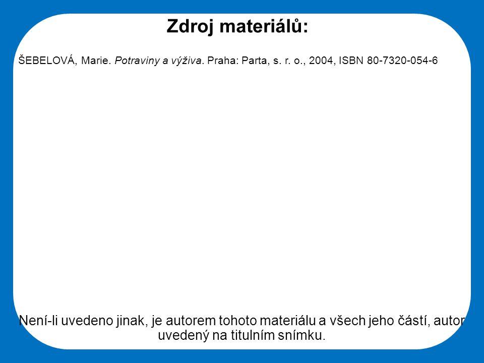 Střední škola Oselce Zdroj materiálů: ŠEBELOVÁ, Marie. Potraviny a výživa. Praha: Parta, s. r. o., 2004, ISBN 80-7320-054-6 Není-li uvedeno jinak, je