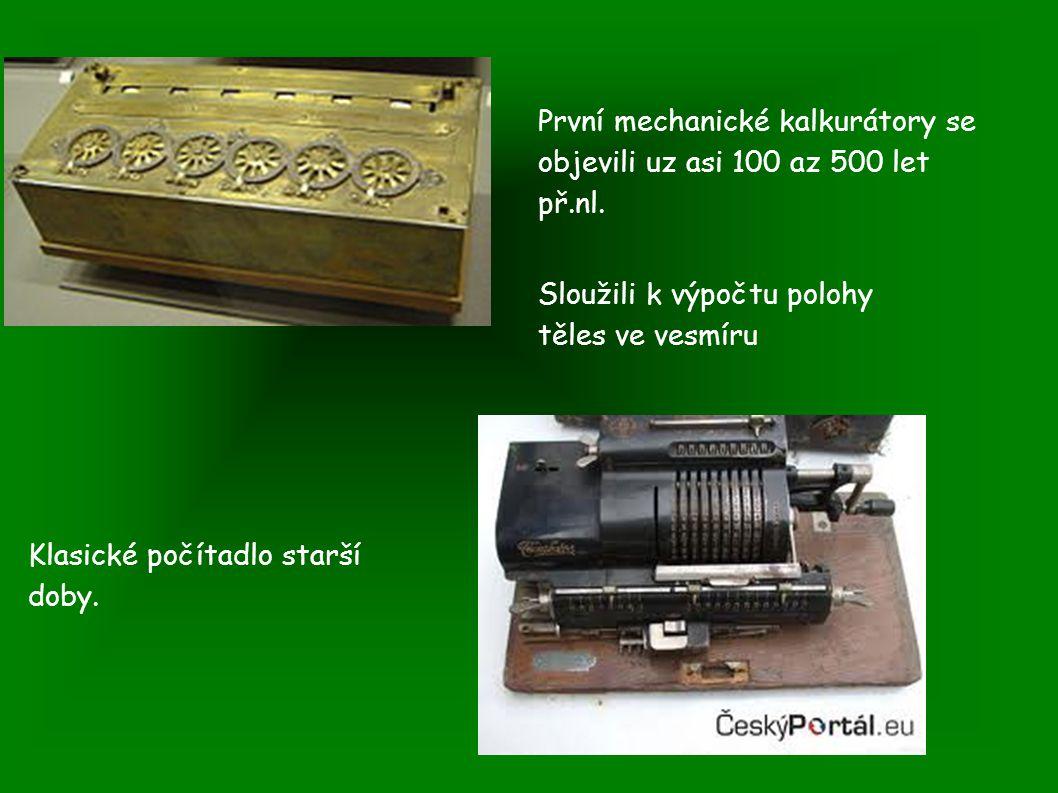 První mechanické kalkurátory se objevili uz asi 100 az 500 let př.nl. Sloužili k výpočtu polohy těles ve vesmíru Klasické počítadlo starší doby.