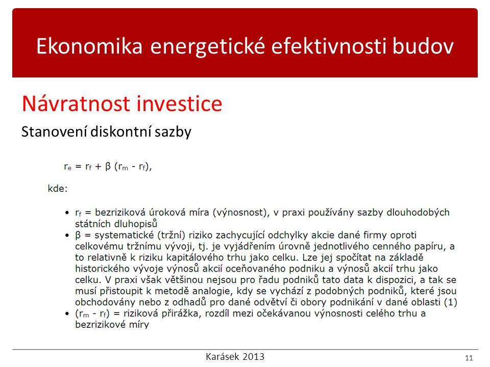 Karásek 2013 Návratnost investice Stanovení diskontní sazby 11 Ekonomika energetické efektivnosti budov