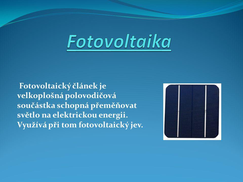 Fotovoltaický článek je velkoplošná polovodičová součástka schopná přeměňovat světlo na elektrickou energii.