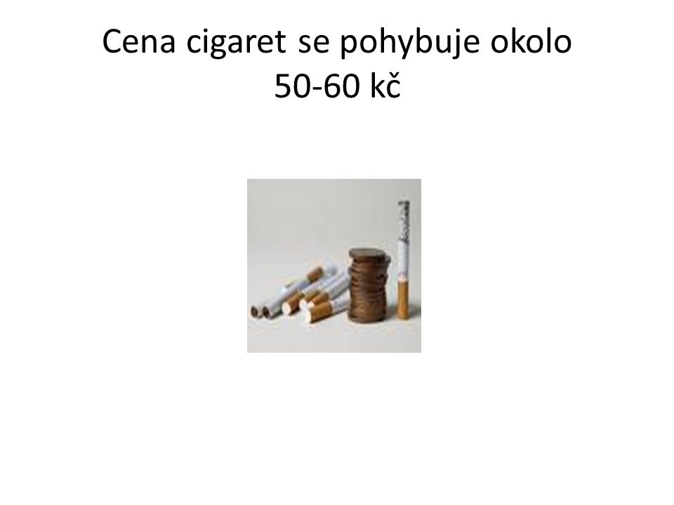 Cena cigaret se pohybuje okolo 50-60 kč