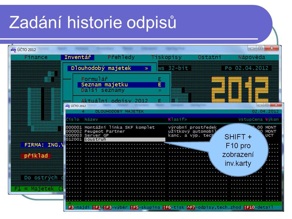 Zadání historie odpisů SHIFT + F10 pro zobrazení inv.karty
