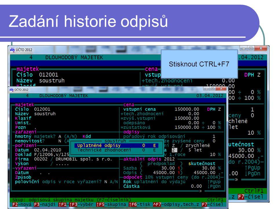 Zadání historie odpisů Stisknout CTRL+F7