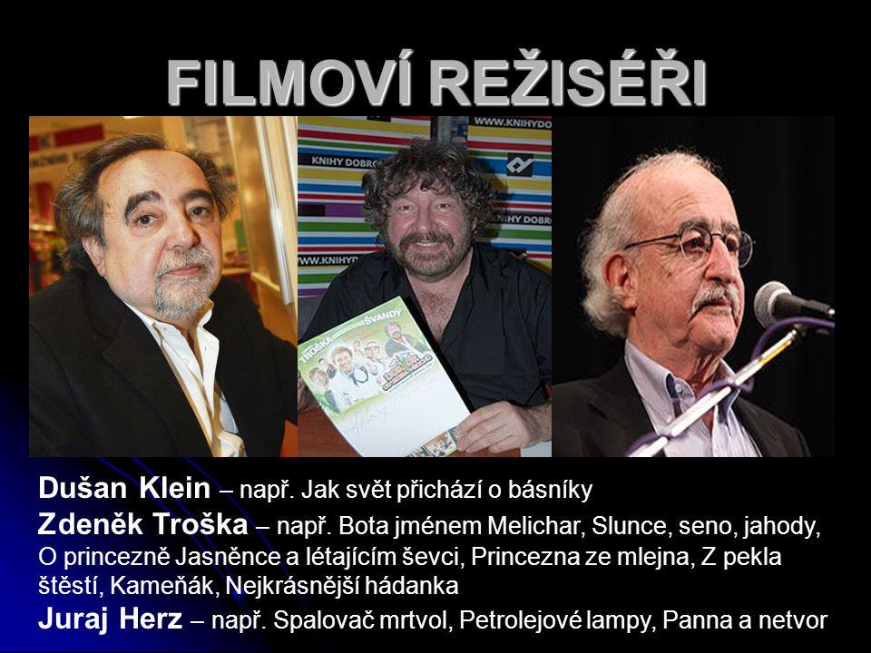 Dušan Klein – např.Jak svět přichází o básníky Zdeněk Troška – např.