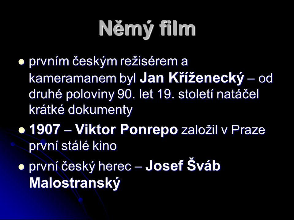 Němý film pppprvním českým režisérem a kameramanem byl Jan Kříženecký – od druhé poloviny 90.