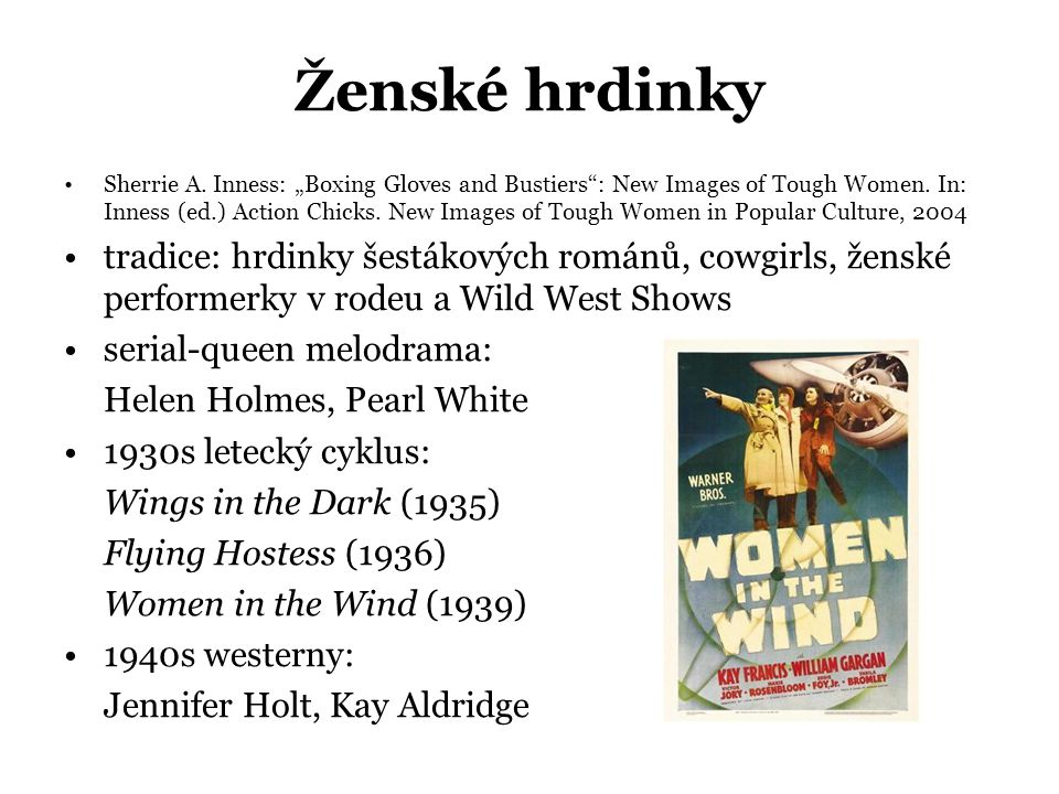 "Ženské hrdinky •Sherrie A. Inness: ""Boxing Gloves and Bustiers"": New Images of Tough Women. In: Inness (ed.) Action Chicks. New Images of Tough Women"