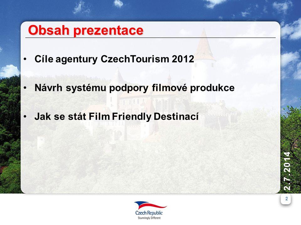 2.7.2014 2 Obsah prezentace •Cíle agentury CzechTourism 2012 •Návrh systému podpory filmové produkce •Jak se stát Film Friendly Destinací