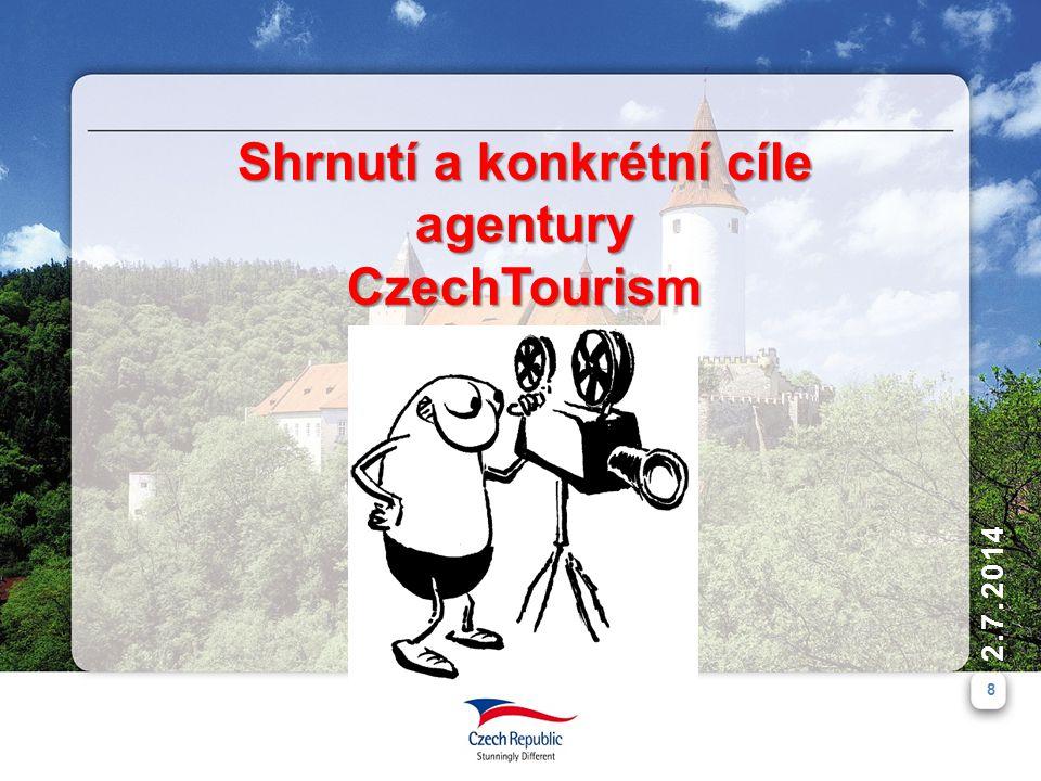 8 2.7.2014 Shrnutí a konkrétní cíle agentury CzechTourism