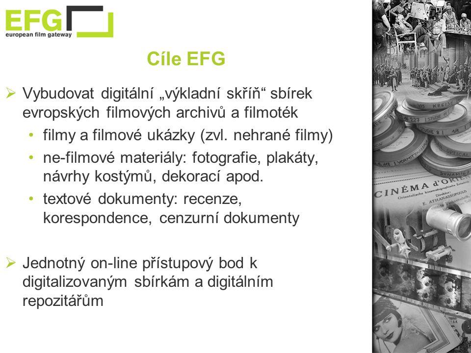 """Cíle EFG  Vybudovat digitální """"výkladní skříň sbírek evropských filmových archivů a filmoték •filmy a filmové ukázky (zvl."""