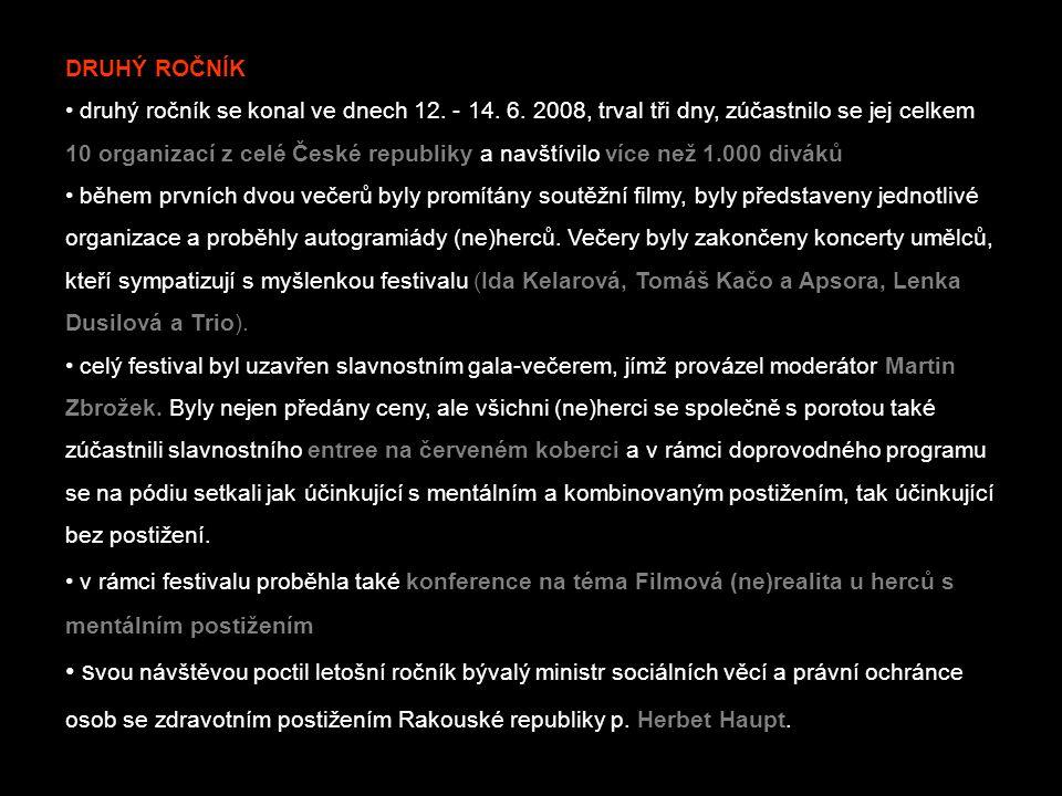 DRUHÝ ROČNÍK • druhý ročník se konal ve dnech 12.- 14.