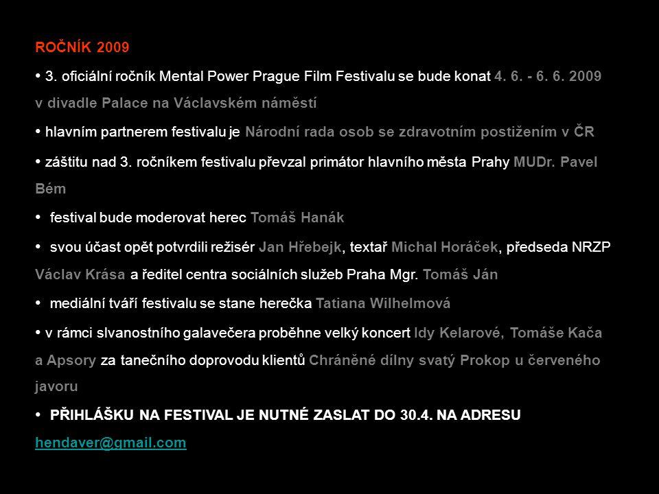 ROČNÍK 2009 • 3.oficiální ročník Mental Power Prague Film Festivalu se bude konat 4.