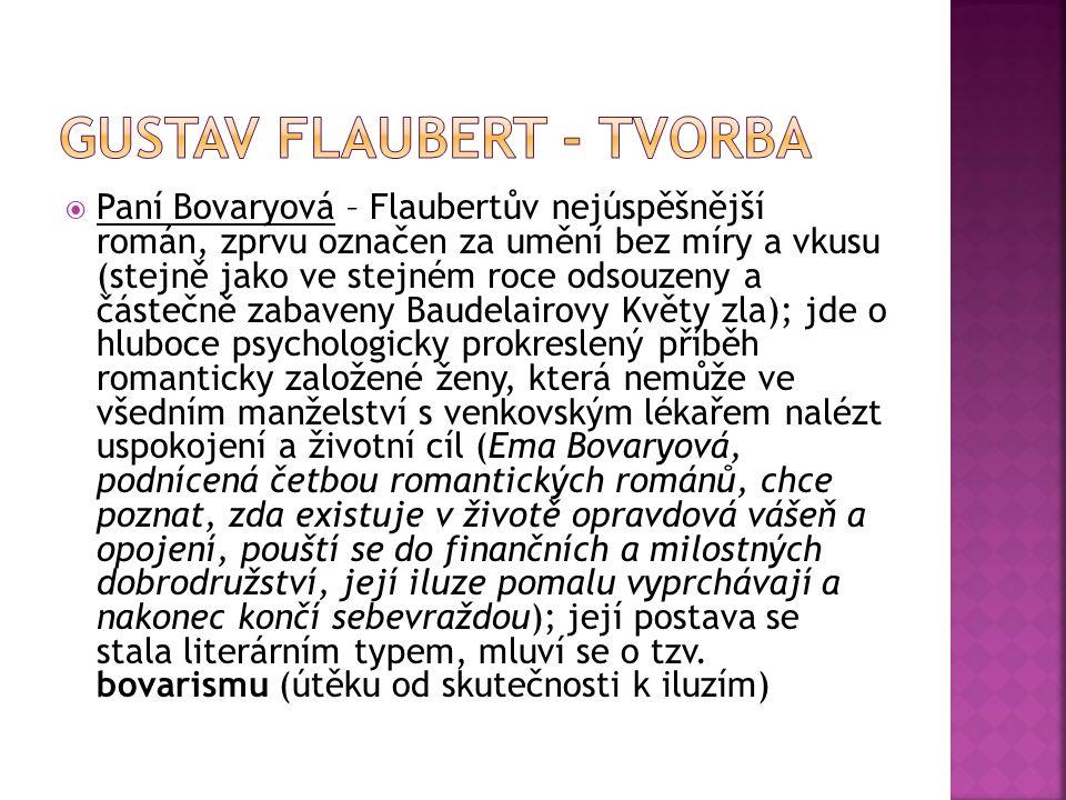  Paní Bovaryová – Flaubertův nejúspěšnější román, zprvu označen za umění bez míry a vkusu (stejně jako ve stejném roce odsouzeny a částečně zabaveny
