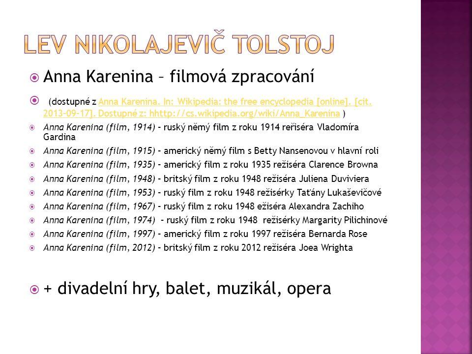  Anna Karenina – filmová zpracování  (dostupné z Anna Karenina. In: Wikipedia: the free encyclopedia [online]. [cit. 2013-09-17]. Dostupné z: hhttp: